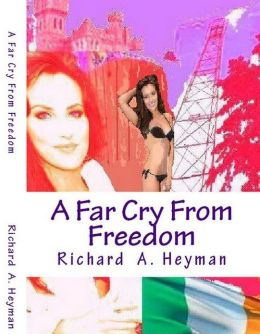 A Far Cry From Freedom