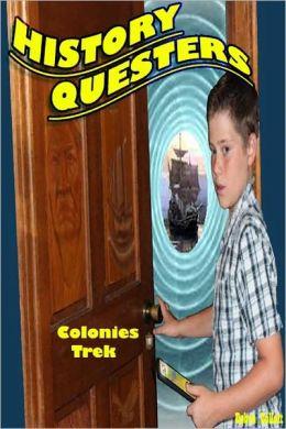 HISTORY QUESTERS Colonies Trek