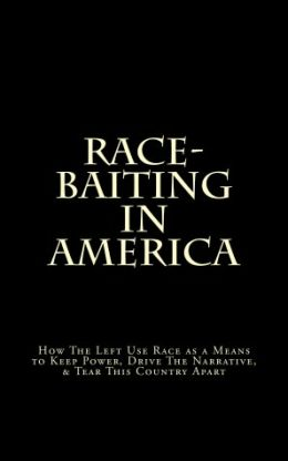 Race-Baiting in America