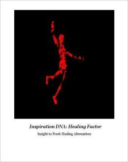Inspiration DNA Healing Factor - Insight To Fresh Healing Alternatives...