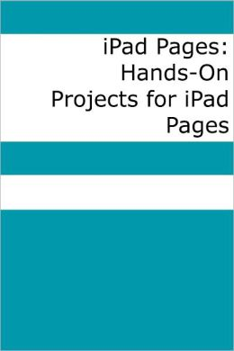 iPad Pages: Hands-On Projects for iPad Pages
