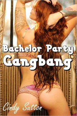 Bachelor Party Gangbang (A Reluctant and Very Rough Gangbang Story)