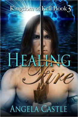 Healing Fire (Kingdom of Kell Series #3)