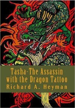 Tasha- the Assassin with the Dragon Tattoo