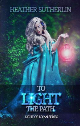 To Light the Path (Light Series, #2)