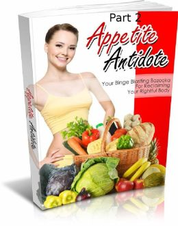 Appetitite Antidote cook Book SeriesPart 2