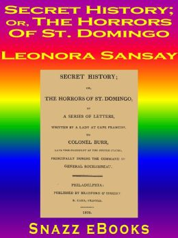 Secret History; or, The Horrors of St. Domingo