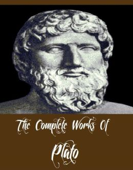 The Complete Works Of Plato (29 Complete Works Of Plato Including Alcibiades, The Republic, Symposium, Statesman, Meno, And More)