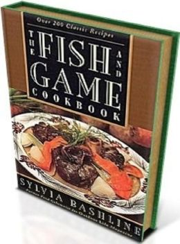 Cooking Tips eBook on Fish and Game Recipes - invite friends and relatives over to taste your victory
