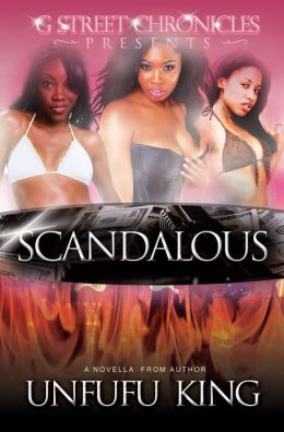 Scandalous (G Street Chronicles Presents)