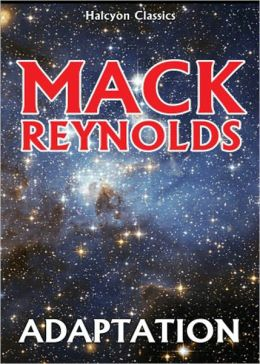 Adaptation: A Science Fiction, Post-1930 Classic By Dallas McCord Reynolds! AAA+++