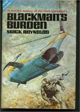 Black Man's Burden: A Science Fiction, Post-1930 Classic By Dallas McCord Reynolds! AAA+++