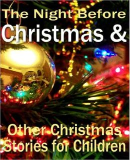 Christmas Story eBook about The Night Before Christmas and Other Story - a Collection of Wonderful stories about Christmas that kids would surely love.....