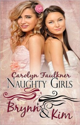 Naughty Girls: Brynn and Kim