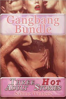 Gangbang Bundle (Three Adult Stories)