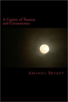 A Captive of Passion and Circumstance