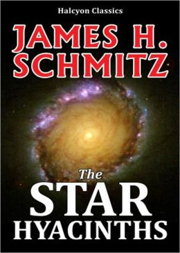 The Star Hyacinths: A Short Story, Post-1930, Science Fiction Classic By James H. Schmitz! AAA+++