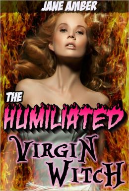 The Humiliated Virgin Witch (m/f, forced pseudo incest, bestiality)