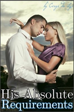 His Absolute Requirements: The Billionaire's Ultimatum (A BDSM Erotic Romance, Part 2)