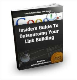 Insiders Guide To Outsourcing Your Link Building