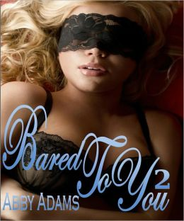 Bared To You - BDSM Male Dominance Female Submission XXX Menage Erotica