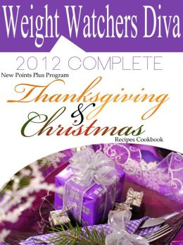 Weight Watchers Diva 2012 Complete New Points Plus Program Thanksgiving and Christmas Recipes Cookbook