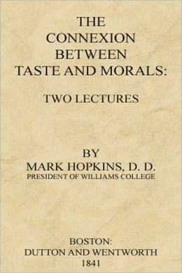 The Connexion Between Taste and Morals, Two lectures