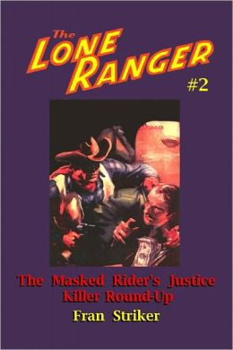 The Lone Ranger #2: The Masked Rider's Justice and Killer Round-up