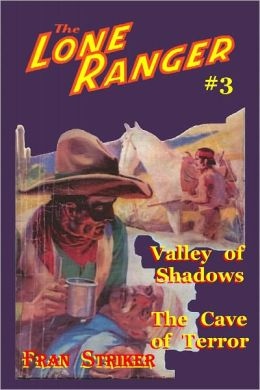 The Lone Ranger #3: Valley of Shadows and The Cave of Terror