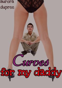 Curves for my Daddy (BBW Erotica)