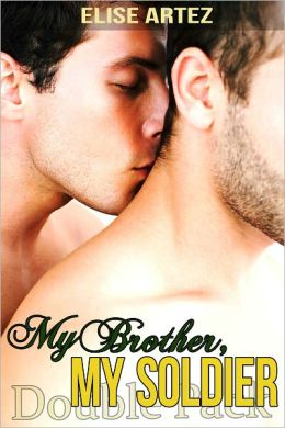 My Brother, My Soldier Double Pack (Two Gay Military Taboo Tales)