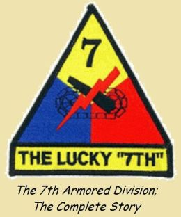 The Seventh Armored Division: The Complete Strory