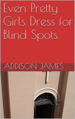 Even Pretty Girls Dress for Blind Spots
