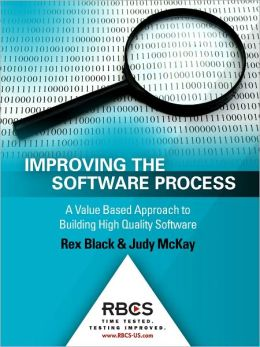 Improving the Software Process: A Value Based Approach to Building High Quality Software