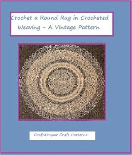 Crochet a Round Rug in Crocheted Weaving Pattern - A Vintage Crochet Pattern