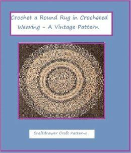 Crochet a Round Rug in Crocheted Weaving Pattern - A Vintage Crochet Pattern