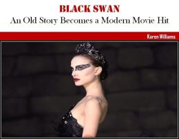 Black Swan: An Old Story Becomes a Modern Movie Hit