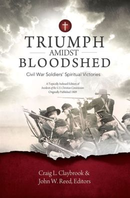 Triumph Amidst Bloodshed: Civil War Soldiers' Spiritual Victories