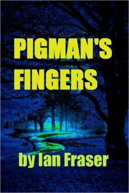 Pigman's Fingers