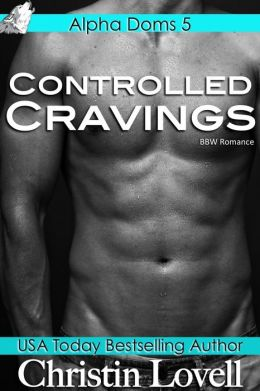 Controlled Cravings (BBW Romance)