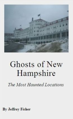 Ghosts of New Hampshire: The Most Haunted Locations