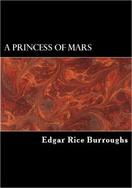 A Princess of Mars (Story of John Carter, Illustrated)