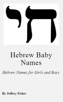 Hebrew Baby Names: Hebrew Names for Girls and Boys