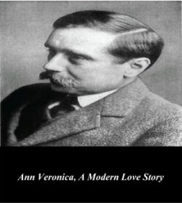 Ann Veronica, A Modern Love Story (Illustrated)