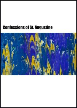 The Confessions of St. Augustine (and The Imitation of Christ)