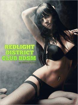 Red Light District - Club BDSM (Gangbang Bondage Discipline XXX Wild Sex)