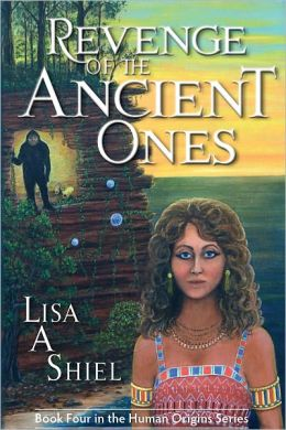 Revenge of the Ancient Ones: A Novel of Adventure, Romance & the Battle to Save the Human Race (Human Origins Series, Book 4)