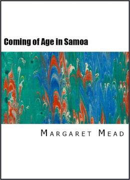 Coming of Age in Samoa: A Psychological Study of Primitive Youth for Western Civilization (Illustrated)