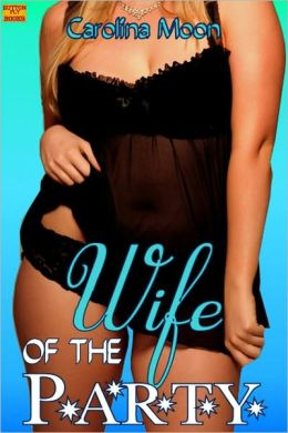 Wife of the Party (BBW Soft and Sexy Erotic Romance)