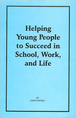 Helping Young People to Succeed in School, Work, and Life